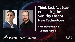 Think Red, Act Blue - Evaluating the Security Cost of New Technology | Purple Team Summit 2021