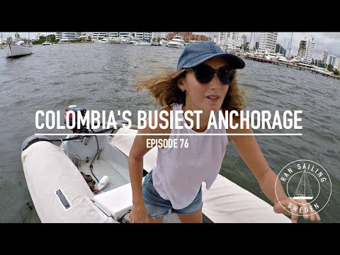 Colombia's Busiest Anchorage - Ep. 76 RAN Sailing