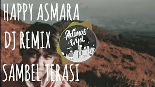 Gambar cover HAPPY ASMARA - SAMBEL TERASI DJ REMIX TERBARU 2020