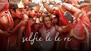 'Selfie Le Le Re' Full AUDIO Song | Bajrangi Bhaijaan | Salman Khan | T-Series