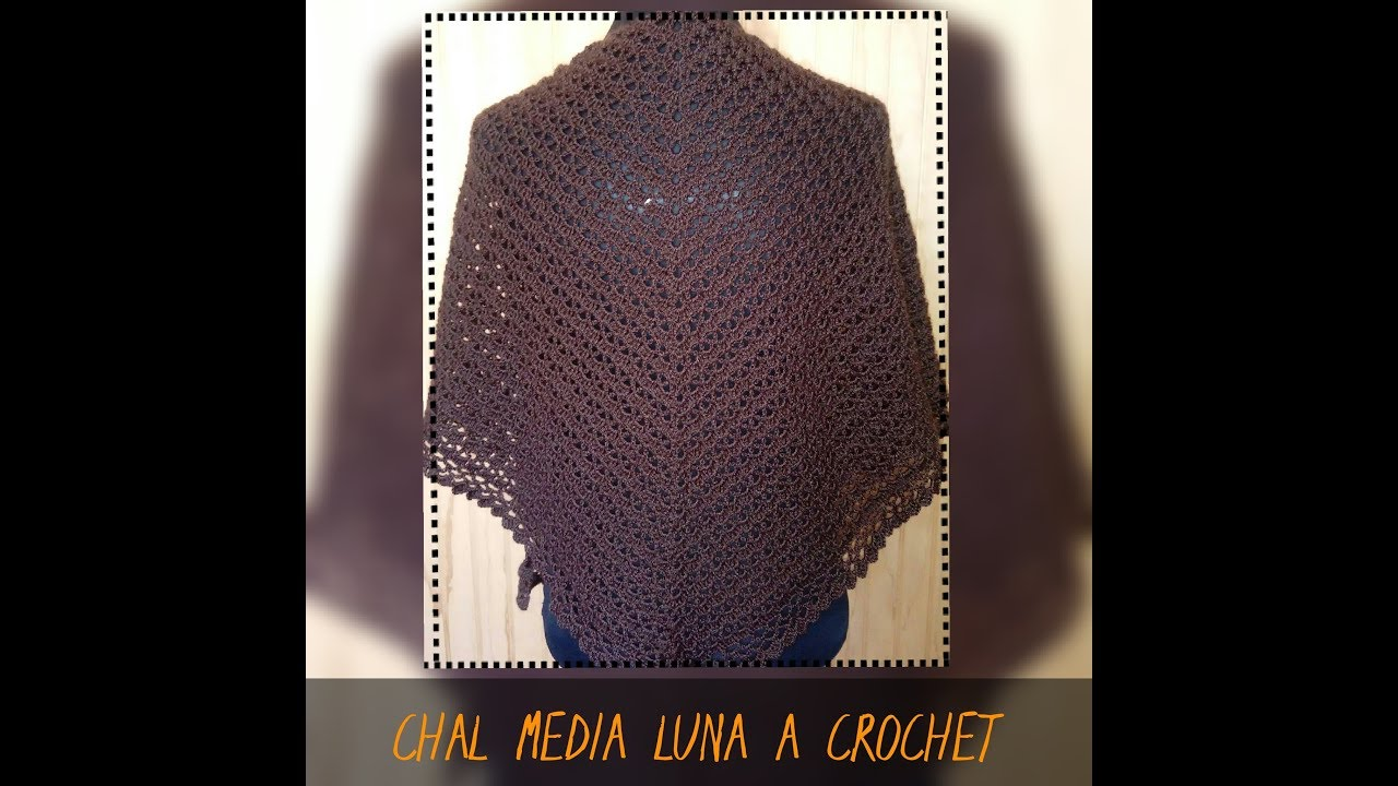 CHAL # 3 MEDIA LUNA TEJIDO A CROCHET - YouTube