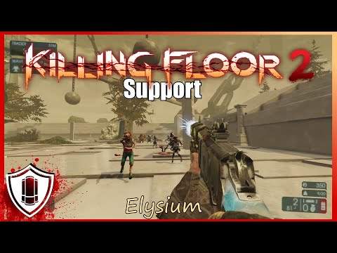 Killing Floor 2: Hell on Earth Elysium Solo Support w/King FP