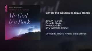 Behold the Wounds in Jesus' Hands
