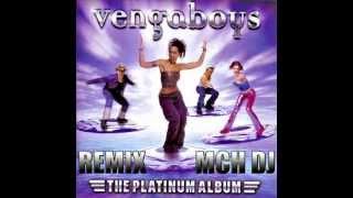 Vengaboys (RemiX) - [MCH DJ]