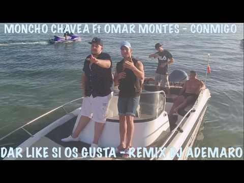 TEMAZO 2017 - Moncho Chavea Ft Omar Montes - Conmigo & DJ ADEMARO