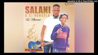 Salani & Nghudla - Ka Nkovani ft DJ Mfundhisi 2021 New Hit