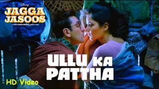 (LYRICS) Ullu Ka Pattha - Arijit Singh   Nikita Gandhi   Jagga Jasoos