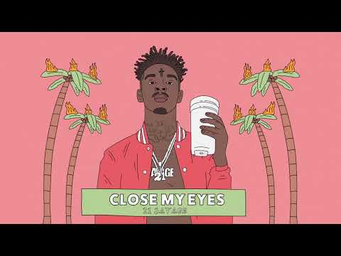21 Savage   Close My Eyes Official Audio
