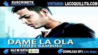 Tito El Bambino - Dame La Ola (Invicto) ★(New Reggaeton 2012)★ (ORIGINAL)