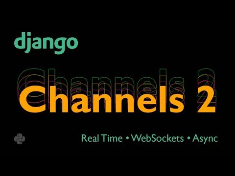 DJANGO CHANNELS 2 Tutorial (V2) - Real Time - WebSockets - Async thumbnail