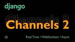 DJANGO CHANNELS 2 Tutorial (V2)  Real Time  WebSockets  Async