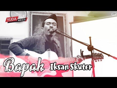Iksan Skuter - Bapak (Live Warung Srawung Terbaru)