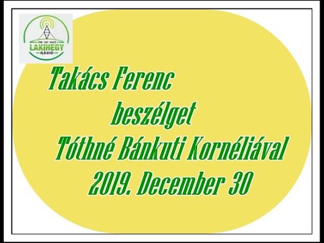 Takács Ferenc beszélget Tóthné Bánkuti Kornéliával a Lakihegy Rádióban