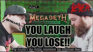 YOU LAUGH, YOU LOSE! (METAL EDITION)