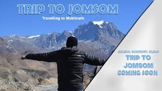 Trip to Jomsom, Muktinath (Nepal) | Official Trailer | By Anjan/Sushant/Sijan