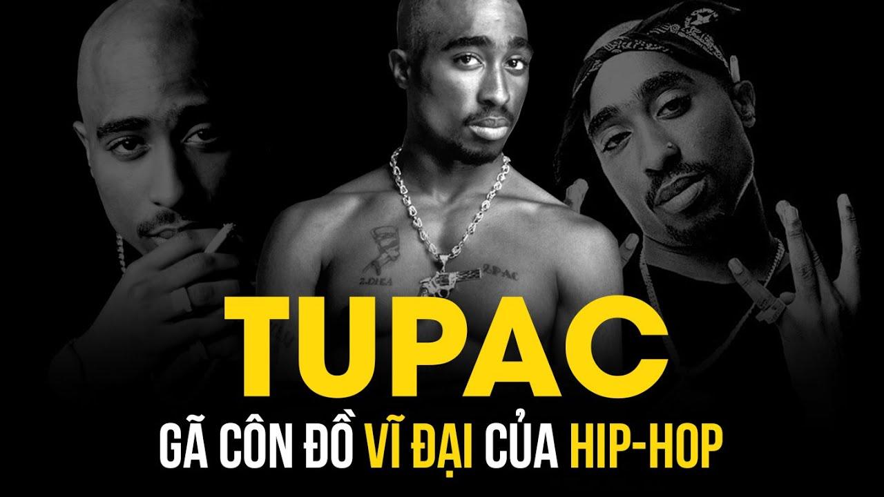 TUPAC - Gã Côn Đồ Vĩ Đại Của Hip-Hop | NGÔI ĐỀN HUYỀN THOẠI
