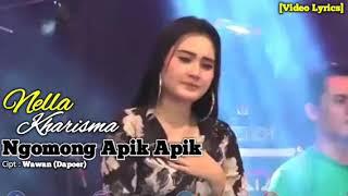Download Mp3 Nella Kharisma - Ngomong Apik Apik   Lyrics