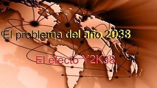 El problema del año 2038: El efecto Y2K38