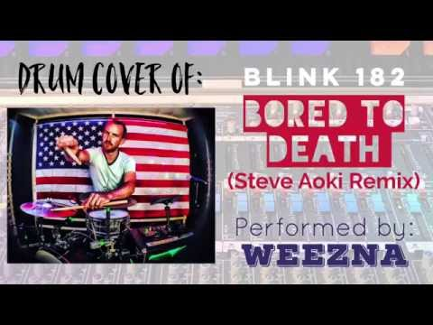 Blink-182 - Bored To Death (Steve Aoki Remix) Drum Cover by: Weezna