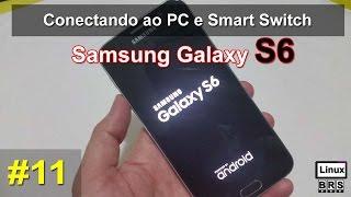 Samsung Galaxy S6 - #11 - Conectando ao PC e app Smart Switch - Português