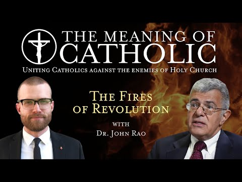 The Fires of Revolution with Dr. John Rao