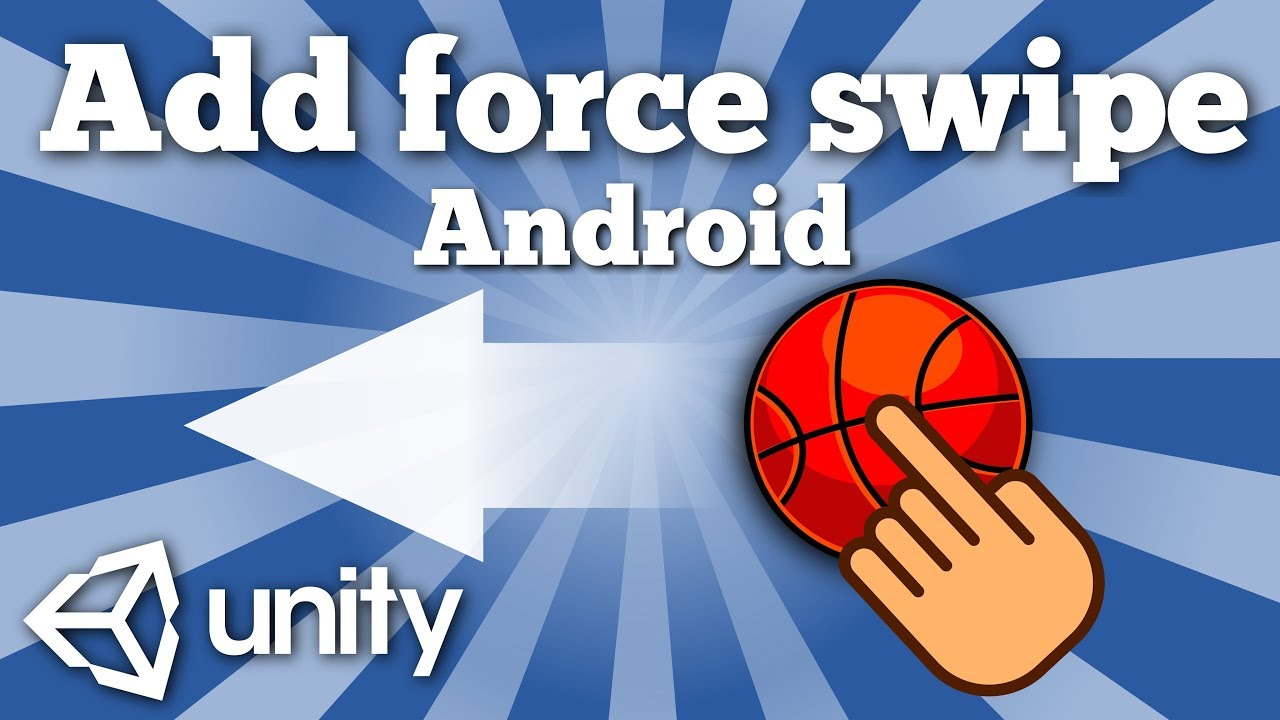 How to add force to game object by swipe in Android Unity game? Unity  tutorial