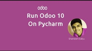 Run Odoo 10 using PyCharm in Ubuntu