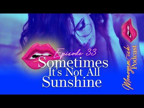 Monogam-ish Podcast   Episode 33   Sometimes It's Not All Sunshine