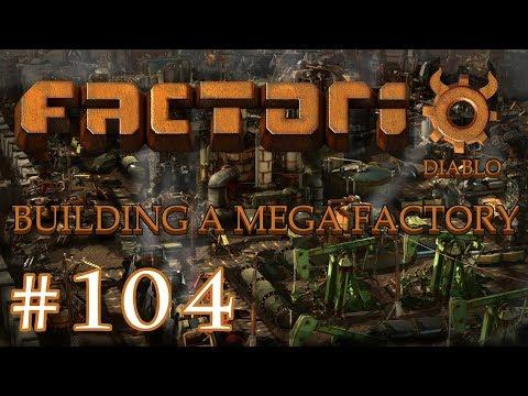 Factorio - Building a Mega Factory: Part 104 Almost done