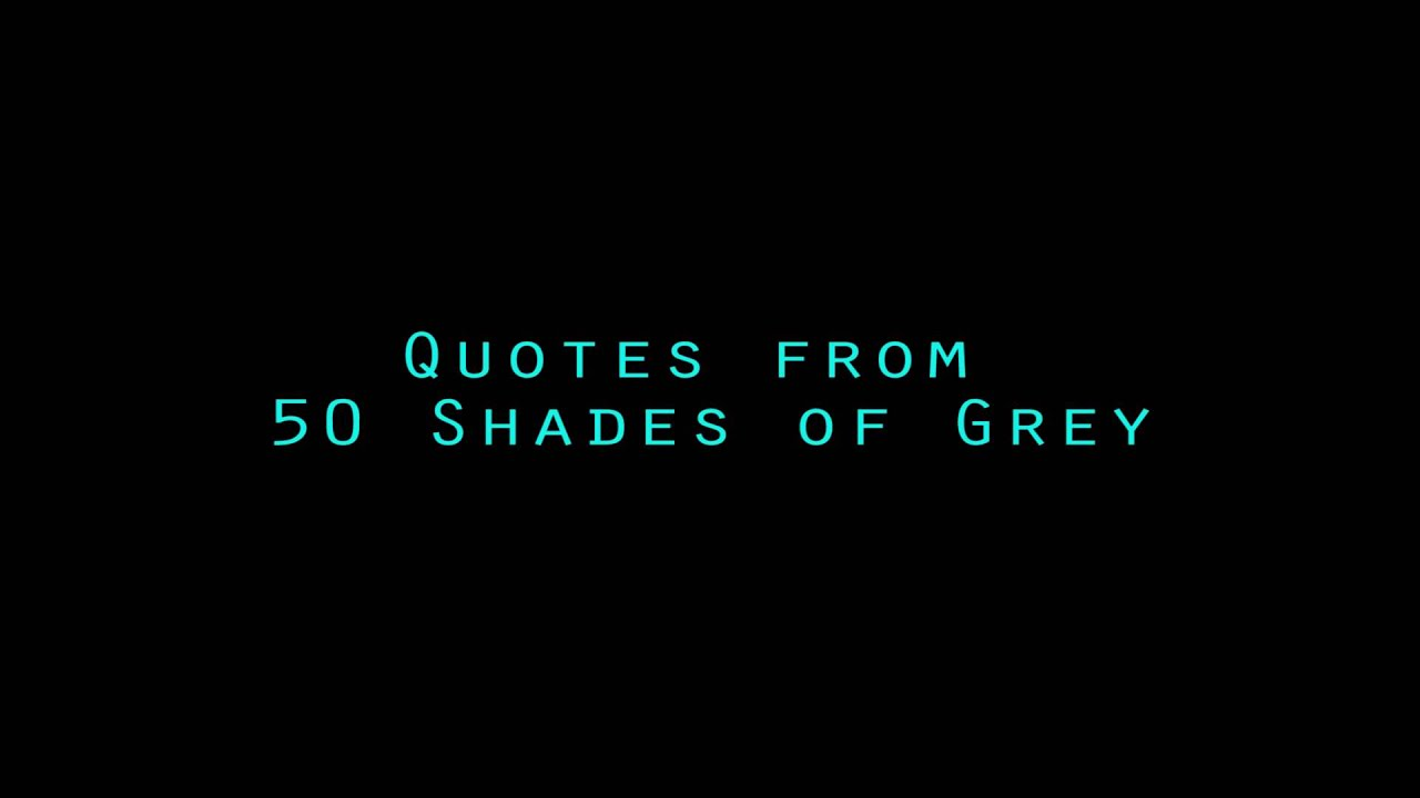 Quotes From 50 Shades Of Grey Zeph Reads Quotes From 50 Shades Of Grey  Youtube