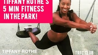 Tiffany Rothe's 5 Min Fitness in the Park