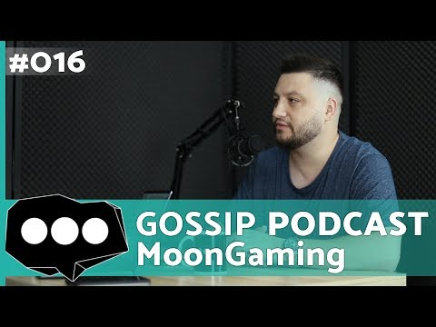 Gossip Podcast #016 | Cu MoonGaming Despre Pauza De La Stream Si Experienta In Gaming