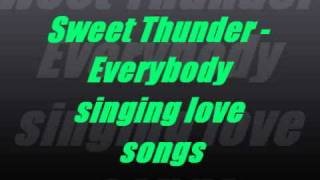 Sweet Thunder - Everybody singing love songs