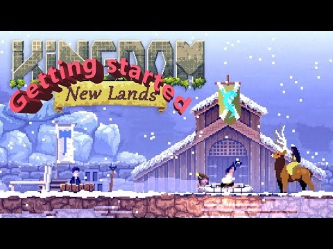 Kingdom: New Lands Getting Started - Basic Tips for a Good Start - Guide Tutorial