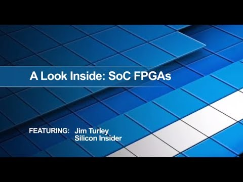 A Look Inside: SoC FPGAs Introduction (Part 1 of 5)