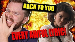 "Every Awful Lyric in ""Back to You"" by Selena Gomez"