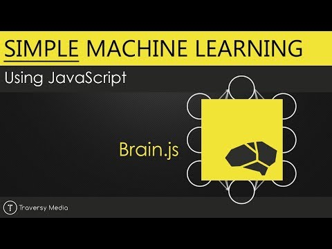 Simple Machine Learning With JavaScript - Brain.js