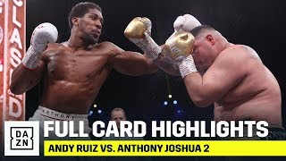 FULL CARD HIGHLIGHTS | Ruiz vs. Joshua 2
