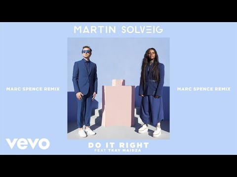 Martin Solveig - Do It Right Marc Spence Remix ft Tkay Maidza
