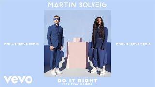 Скачать martin solveig do it right marc spence remix ft tkay.