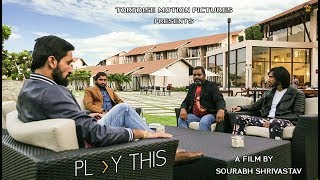 Play This | Official ' Not a Trailer ' | Tortoise Motion, Pictures | A Film by Sourabh Shrivastav