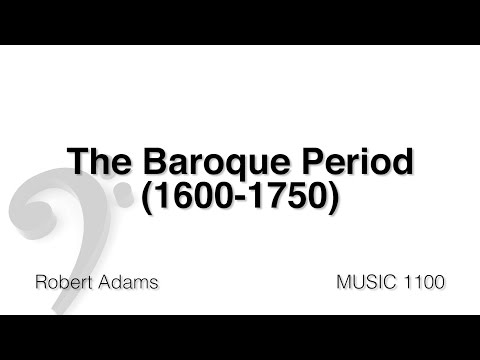 MUSC 1100 11 - The Baroque Period Part 1