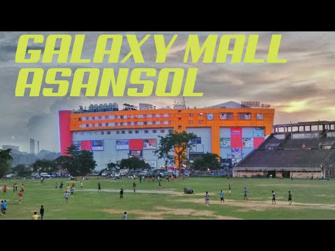 Galaxy Mall Burnpur Asansol | Polo ground GT Road | Asansol city of brotherhood