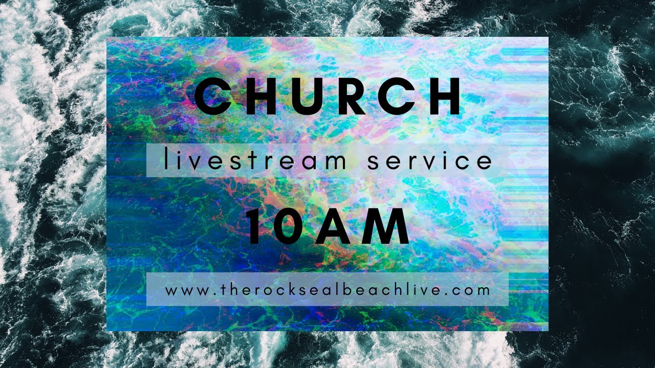 The Rock Seal Beach 10am Service (Live)