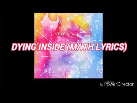 Dying Inside (Math lyrics)