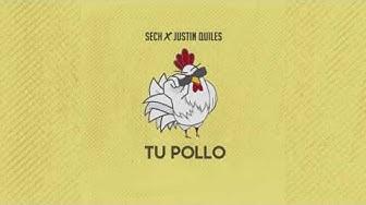 Sech x Justin Quiles - Tu Pollo - Audio Oficial