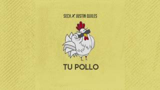 Sech x Justin Quiles - Tu Pollo (Official Audio)