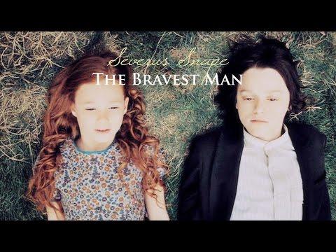 ϟ Severus Snape | The Bravest Man