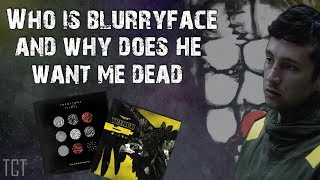 WHO IS BLURRYFACE? - Clique Theory