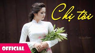 Chị Tôi - Mỹ Linh [Lyrics MV HD]